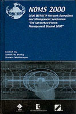 Network Operations and Management Symposium (NOMS) 2000 (Hardback)