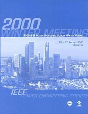 Power Engineering Society Winter Meeting 2000 (Paperback)