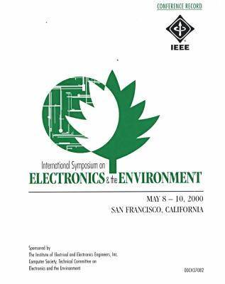 International Symposium on Electronics and the Environment (ISEE) 2000 (Paperback)