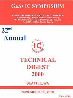 IEEE Gallium Arsenide Integrated Circuits Symposium 2000 (Paperback)