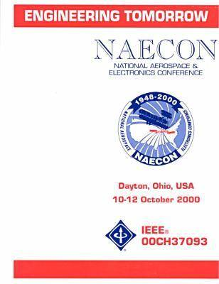 National Aerospace and Electronics Conference (NAECON) 2000 (Paperback)
