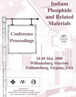 International Conference on Indium Phosphide and Related Materials 2000 (Paperback)