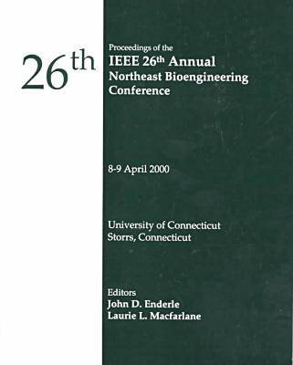 Annual Northeast Bioengineering Conference 2000,26th (Paperback)