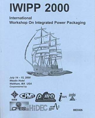 International Workshop on Integrated Power Packaging: Components, Packaging and Manufacturing Technology Society, IEEE Power Electronics (Paperback)