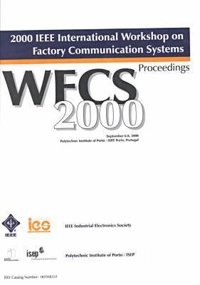 International Workshop on Factory Communication Systems 2000 (Paperback)