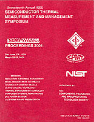 IEEE 17th Annual Semiconductor Thermal Measurement and Management Symposium (Semi-Therm), 2001 (Paperback)