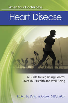 When Your Doctor Says Heart Disease: A Guide to Regaining Control Over Your Health and Well-Being - When Your Doctor Says... (Paperback)