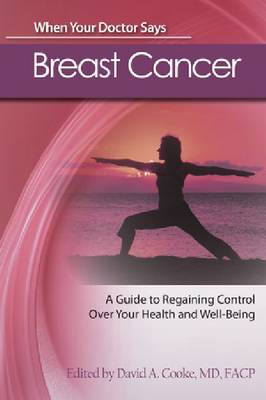 When Your Doctor Says Breast Cancer: A Guide to Regaining Control Over Your Health and Well-Being - When Your Doctor Says... (Paperback)
