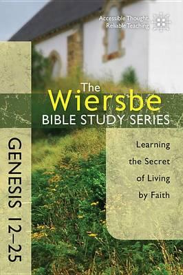 Genesis 12- 25 - Wiersbe Bible Study Series (Paperback)