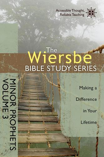 Minor Prophets, Volume 3: Making a Difference in Your Lifetime - Wiersbe Bible Study (Paperback)