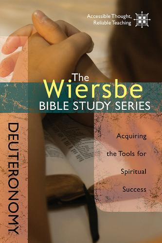 Deuteronomy: Acquiring the Tools for Spiritual Success - Wiersbe Bible Study (Paperback)