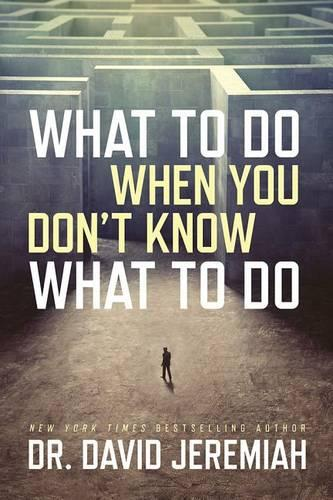 What to Do When You Don't Know What to Do (Hardback)
