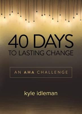 40 Days to Lasting Change: An AHA Challenge (Hardback)