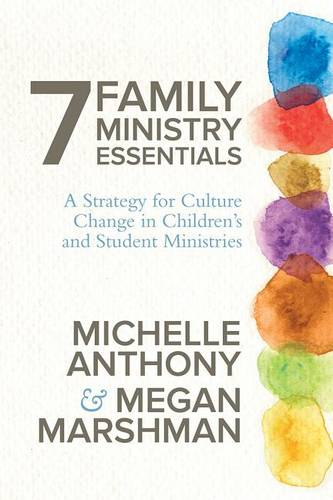 7 Family Ministry Essentials: A Strategy for Culture Change in Children's and Student Ministries (Paperback)