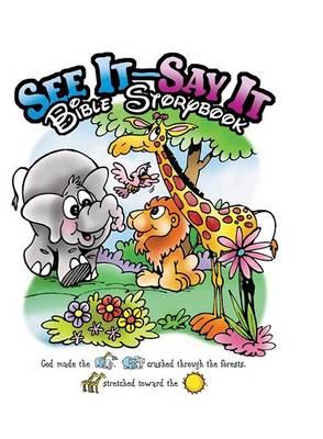 See It -Say It Bible Storybook (Hardback)