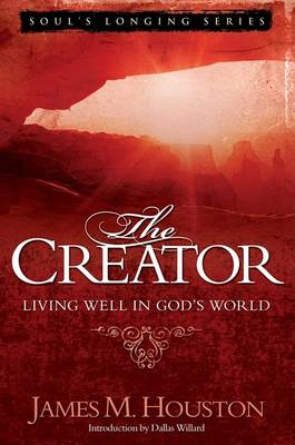 The Creator: Living Well in God's World - Soul's Longing (Paperback)