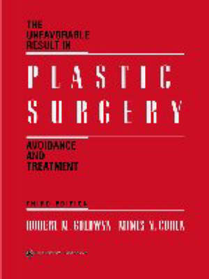 The Unfavorable Result in Plastic Surgery: Avoidance and Treatment (Hardback)