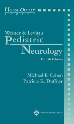 Weiner & Levitt's Pediatric Neurology - House Officer Series (Paperback)