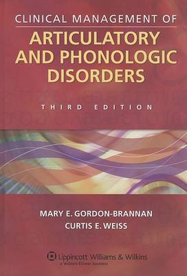 Clinical Management of Articulatory and Phonologic Disorders (Hardback)