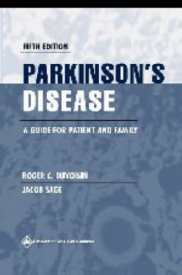 Parkinson's Disease: A Guide for Patient and Family (Paperback)