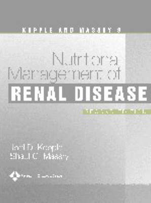Kopple and Massry's Nutritional Management of Renal Disease (Hardback)