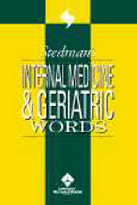 Stedman's Internal Medicine and Geriatric Words - Stedman's Word Book S. (Paperback)