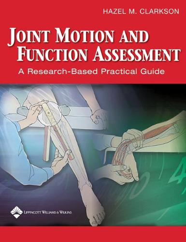 Joint Motion and Function Assessment: A Research-Based Practical Guide (Spiral bound)