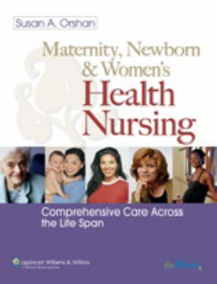 Maternal, Newborn, and Women's Health Nursing: Comprehensive Care Across the Lifespan (Hardback)