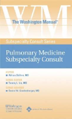 The Washington Manual Pulmonary Medicine Subspecialty Consult - The Washington Manual Subspecialty Consult Series (Paperback)