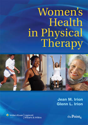 Women's Health in Physical Therapy: Principle and Practices for Rehabilitation Professionals (Paperback)