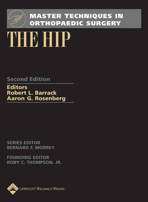 Master Techniques in Orthopaedic Surgery: The Hip - Master Techniques in Orthopaedic Surgery (Hardback)
