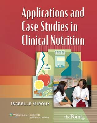 Applications and Case Studies in Clinical Nutrition (Paperback)