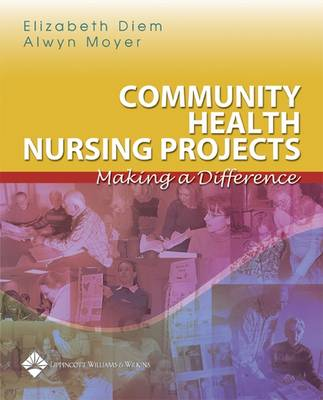 Community Health Nursing Projects: Making a Difference (Paperback)