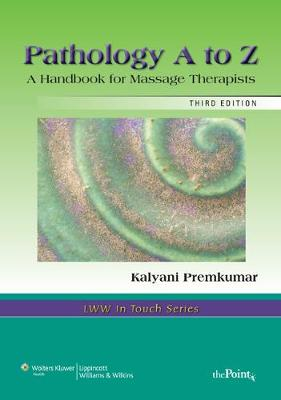 Pathology A to Z: A Handbook for Massage Therapists - LWW in Touch Series (Spiral bound)