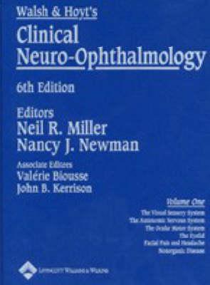 Walsh and Hoyt's Clinical Neuro-ophthalmology: Volume One (Hardback)