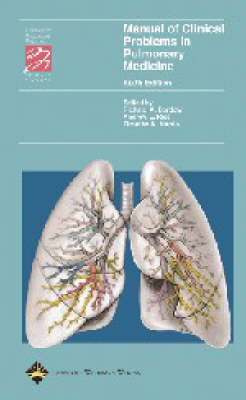 Manual of Clinical Problems in Pulmonary Medicine - Lippincott Manual Series (Formerly Known as the Spiral Manual Series) (Paperback)