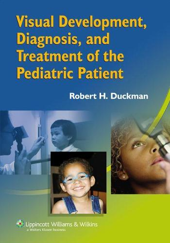Visual Development, Diagnosis, and Treatment of the Pediatric Patient (Paperback)