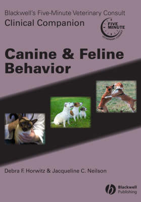 Blackwell's Five-Minute Veterinary Consult Clinical Companion: Canine and Feline Behavior (Paperback)
