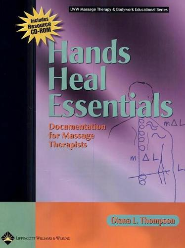 Hands Heal Essentials: Documentation for Massage Therapists - LWW Massage Therapy and Bodywork Educational Series (Paperback)
