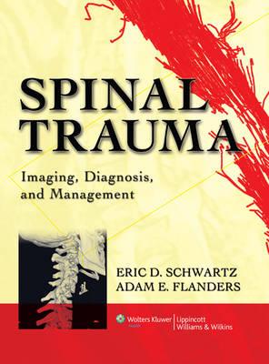 Imaging of Spine Trauma: Imaging, Diagnosis, and Management (Hardback)