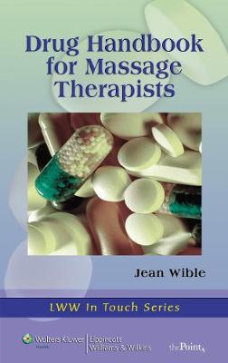 Drug Handbook for Massage Therapists - LWW in Touch Series (Paperback)