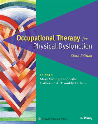 Occupational Therapy for Physical Dysfunction: Comprehensive Atlas (Hardback)