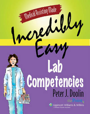 Medical Assisting Made Incredibly Easy!: Lab Competencies - Medical Assisting Made Incredibly Easy (Paperback)