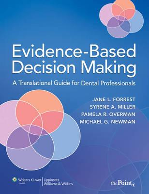 Evidence-Based Decision Making: A Translational Guide for Dental Professionals (Paperback)