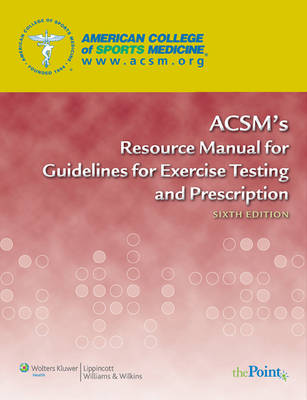 ACSM's Resource Manual for Guidelines for Exercise Testing and Prescription (Paperback)