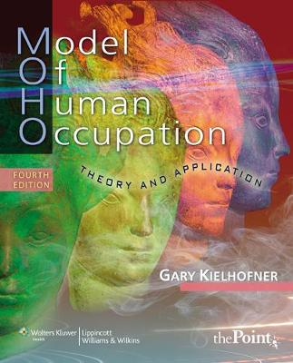 Model of Human Occupation: Theory and Application (Paperback)