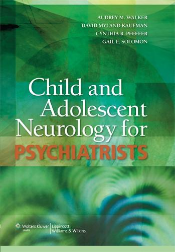 Child and Adolescent Neurology for Psychiatrists (Hardback)