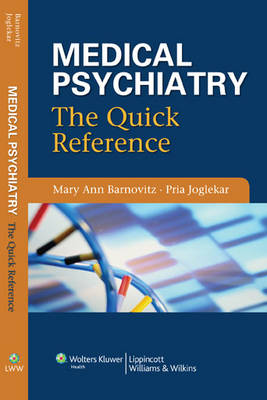 Medical Psychiatry: The Quick Reference (Paperback)
