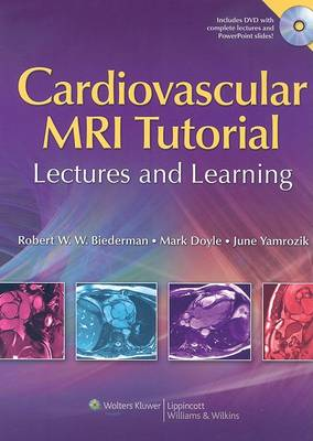 Cardiovascular MRI Tutorial: Lectures and Learning (Hardback)