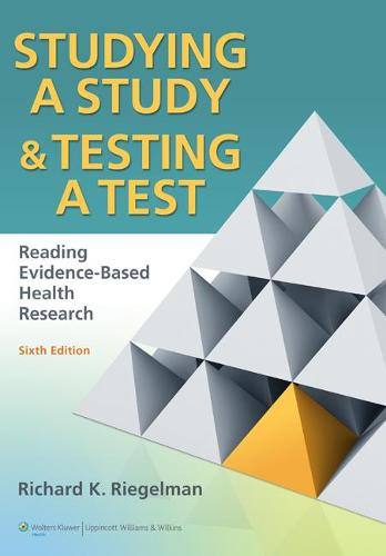 Studying A Study and Testing a Test: Reading Evidence-based Health Research (Paperback)